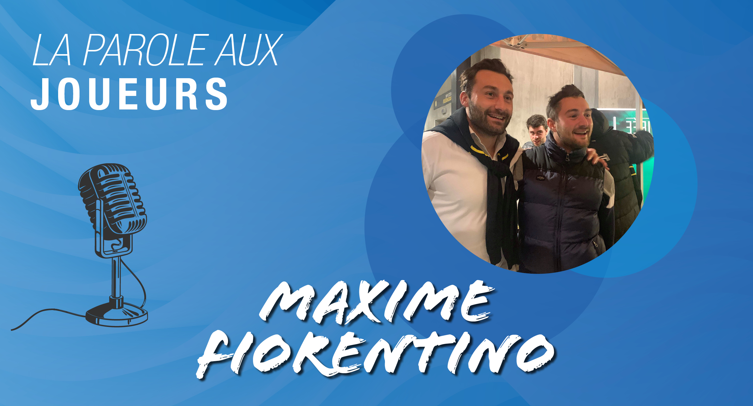 rencontre avec Maxime Fiorentino